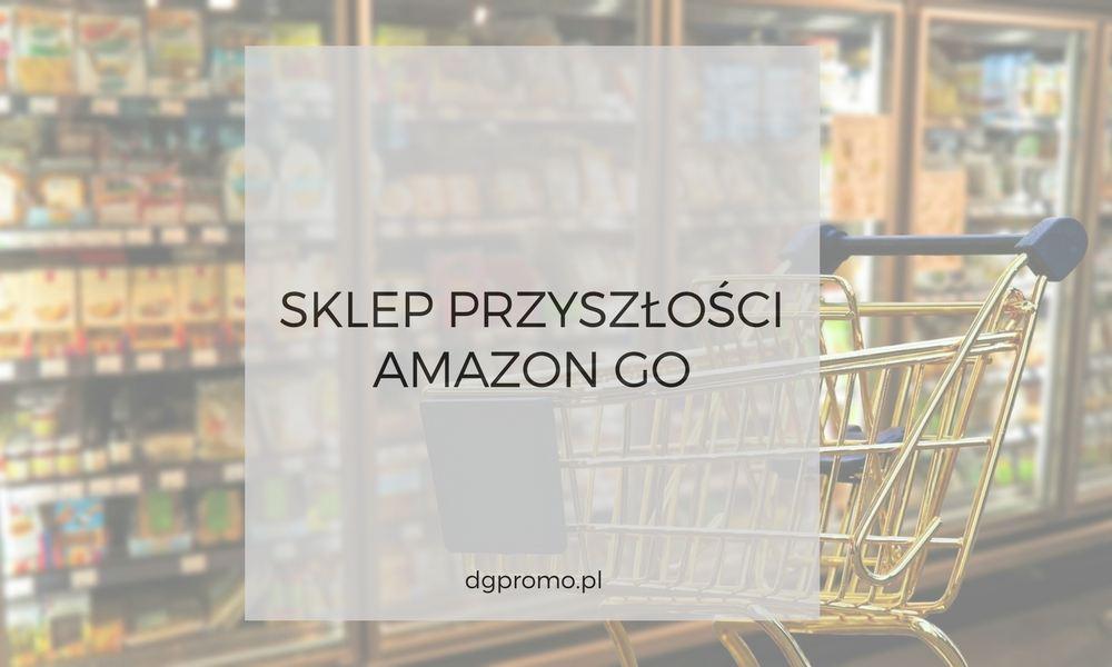 amazon-go-sklep-przyszlosci